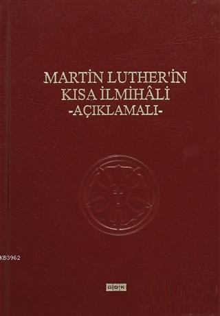Martin Luther'in Kısa İlmihali - Açıklamalı