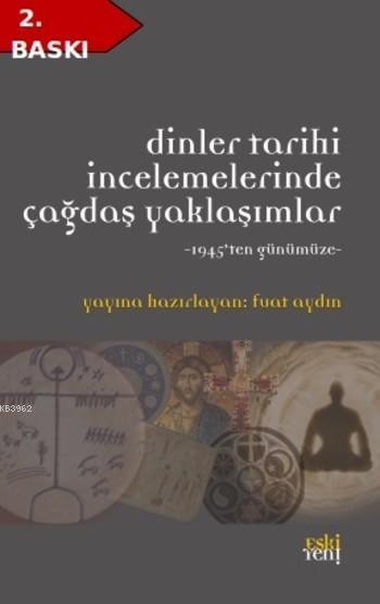 Dinler Tarihi İncelemelerinde Çağdaş YAklaşımlar; 1945'ten Günümüze