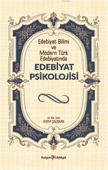 Edebiyat Psikolojisi; Edebiyat Bilimi ve Modern Türk Edebiyatında