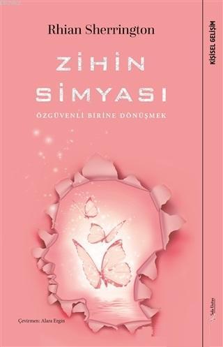 Zihin Simyası; Özgüvenli Birine Dönüşmek