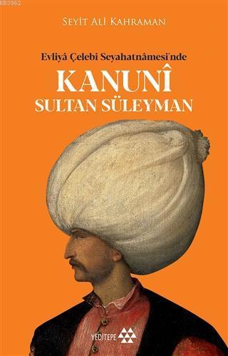 Evliya Çelebi Seyahatnamesi'nde Kanuni Sultan Süleyman