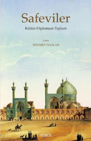 Safeviler Kültür - Diplomasi - Toplum