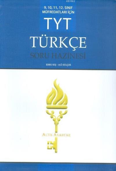 TYT Türkçe Soru Hazinesi (9,10,11,12. Sınıf Müfredatları İçin)