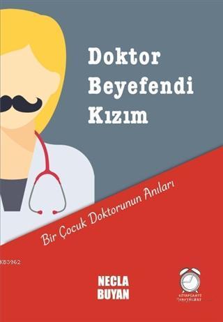 Doktor Beyefendi Kızım; Bir Çocuk Doktorunun Anıları