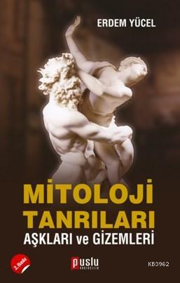 Mitoloji Tanrıları Aşkları ve Gizemleri