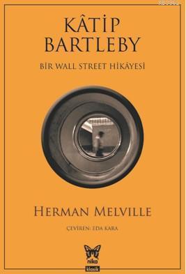 Katip Bartleby Bir Wall Street Hikayesi