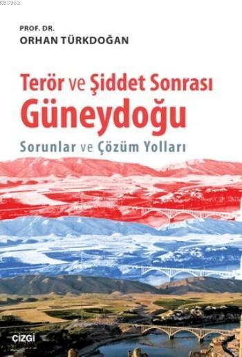 Terör ve Şiddet Sonrası Güneydoğu; Sorunlar ve Çözüm Yolları