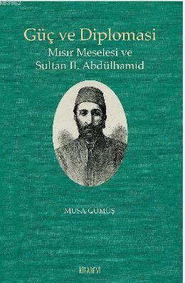 Güç ve Diplomasi; Mısır Meselesi ve Sultan 2. Abdülhamid