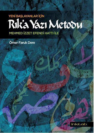 Yeni Başlayanlar İçin Rık'a Yazı Metodu; Mehmed İzzet Efendi Hattı İle