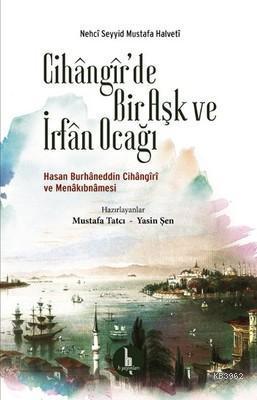 Cihangir'de Bir Aşk ve İrfan Ocağı; Hasan Burhaneddin Cihangiri ve Menakıbnamesi