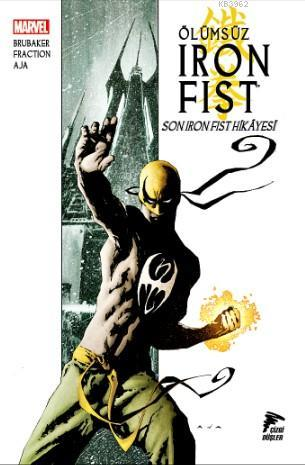Ölümsüz Iron Fist Cilt 01; Son Iron Fist Hikâyesi
