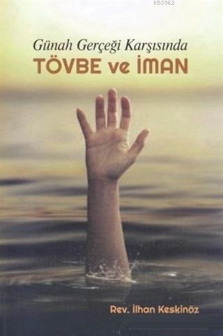 Günah Gerçeği Karşısında Tövbe ve İman