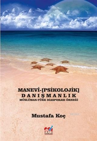 Manevi-Psikolojik Danışmanlık Müslüman-Türk Diasporası Örneği