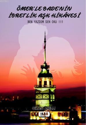 Ömer'le Bade'nin İbretlik Aşk Hikâyesi; Ben Yazdım Sen Oku !!!