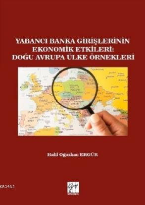 Yabancı Banka Girişlerinin Ekonomik Etkileri : Doğu Avrupa Ülke Örnekleri