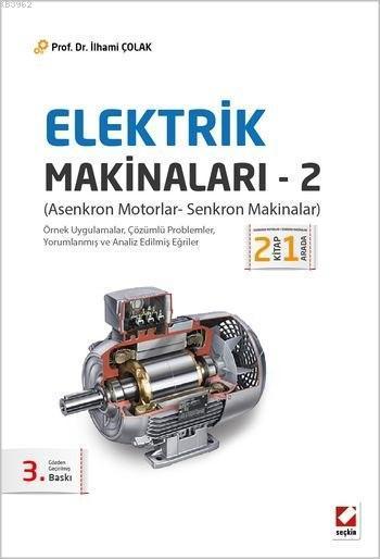 Elektrik Makinaları - 2; Asenkron Motorlar - Senkron Makinalar