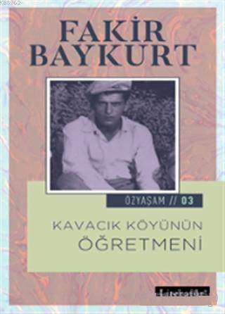 Kavacık Köyünün Öğretmeni; Özyaşam Öyküsü: 03