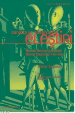 Sanat ve Edebiyatta Eleştiri; Alman Romantizminde Sanat Eleştirisi Kavramı