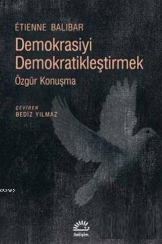Demokrasiyi Demokratikleştirmek Özgür Konuşma