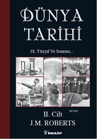 Dünya Tarihi II. Cilt; 18. Yüzyıl ve Sonrası...