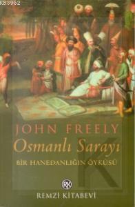 Osmanlı Sarayı; Bir Hanedanlığın Öyküsü