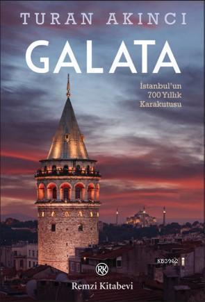 Galata; İstanbul'un 700 Yıllık Kara Kutusu