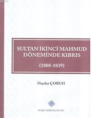 Sultan İkinci Mahmud Döneminde Kıbrıs (1808 - 1839)