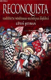 Reconquista; Endülüs'te Müslüman Hristiyan İlişkileri