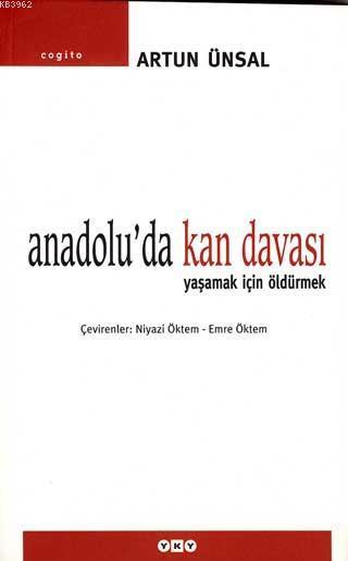Anadolu'da Kan Davası; Yaşamak İçin Öldürmek