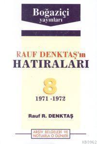 Rauf Denktaş'ın Hatıraları - 8. Cilt (1971-1972)