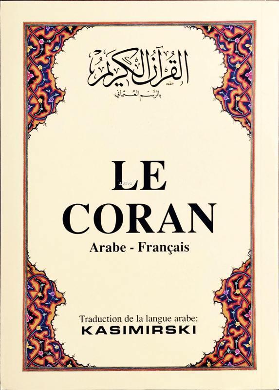 LE CORAN; Kur'ân-ı Kerîm ve Fransızca meali (küçük boy, 1. hamur kâğıt, karton kapak)
