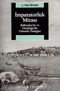 İmparatorluk Mirası; Balkanlar´da ve Ortadoğu´da Osmanlı Damgası