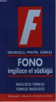 Fono İngilizce El Sözlüğü; Okunuşlu, Pratik, Güncel