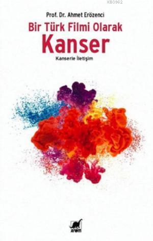 Bir Türk Filmi Olarak Kanser; Kanserle İletişim