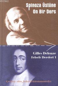 Spinoza Üstüne On Bir Ders; Felsefe Dersleri 1
