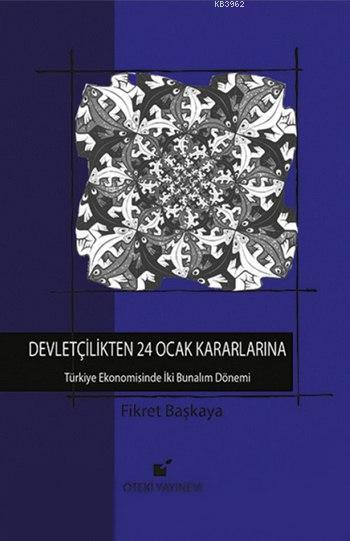 Devletçilikten 24 Ocak Kararlarına Türkiye Ekonomisinde İki Bunalım Dönemi (Ciltli)