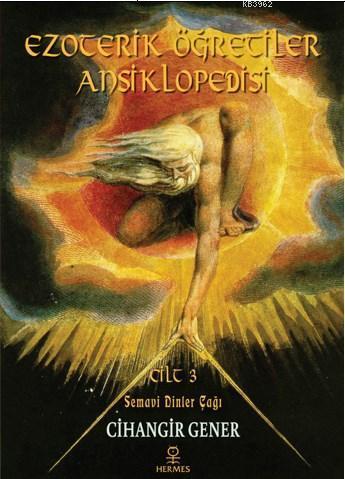 Ezoterik Öğretiler Ansiklopedisi Cilt 3; Semavi Dinler Çağı