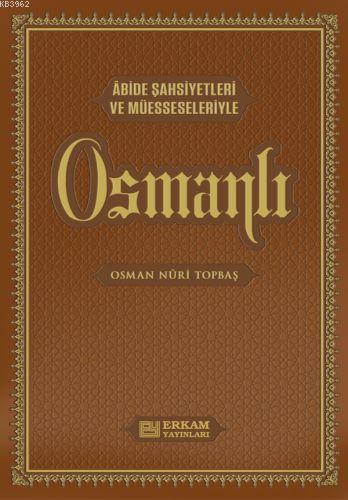 Abide Şahsiyetleri ve Müesseseleriyle; Osmanlı