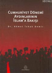 Cumhuriyet Dönemi Aydınlarının İslama Bakışı