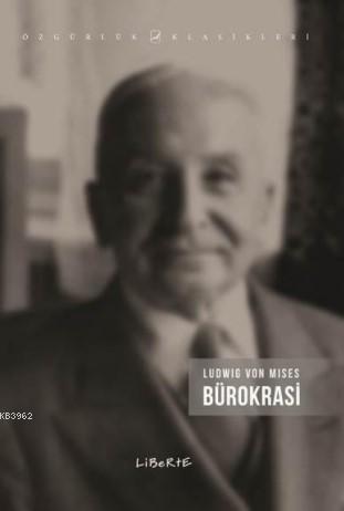 Bürokrasi; Özgürlük Klasikleri