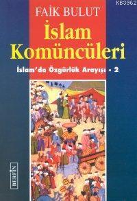 İslam Komüncüleri; İslam'da Özgürlük Arayışı - 2