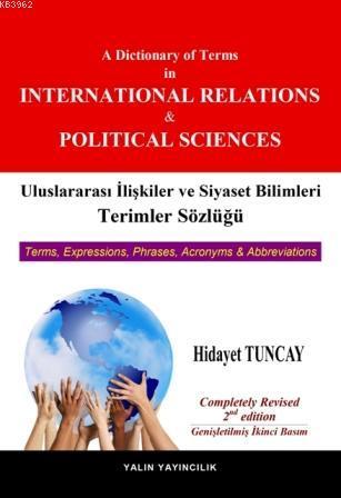 Uluslararası İlişkiler ve Siyaset Bilimleri Terimler Sözlüğü -; A Dictionary of Terms in International Relations and Political Sciences