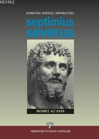 Roma´nın Afrikalı İmparatoru Septimius Severus