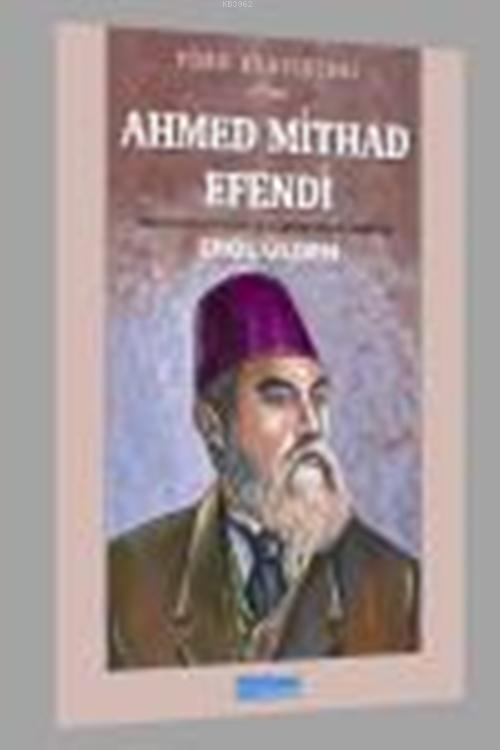 Ahmed Mithad Efendi; Hayatı-Sanatı-Eserlerinden Seçmeler