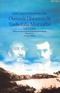 Sicill-i Ahvâl Defterlerine Göre Osmanlı Döneminde Tirebolulu Memurlar (1879-1909)