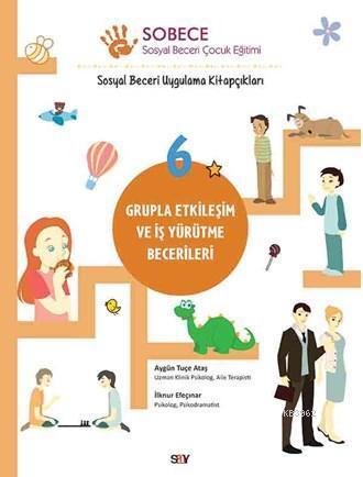 Sobece 6 Grupla Etkileşim ve İş Yürütme Becerileri; Sosyal Beceri Uygulama Kitapçıkları