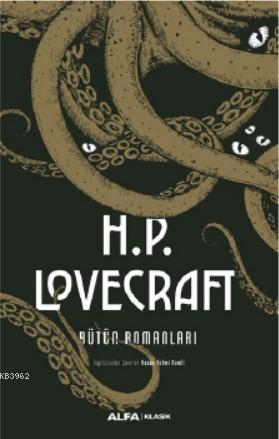 H.P. Lovecraft - Bütün Romanları