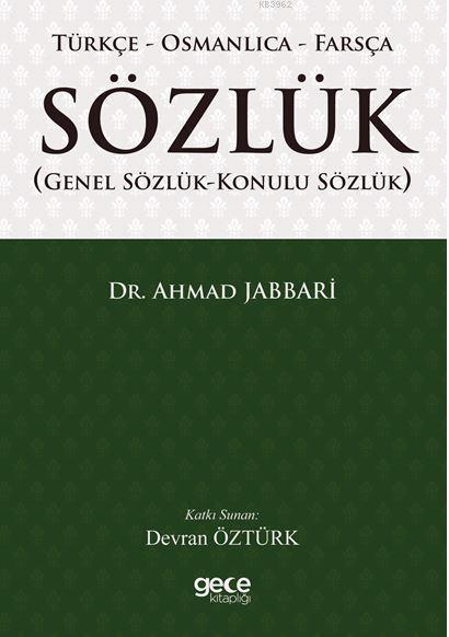 Türkçe - Osmanlıca - Farsça Sözlük; Genel Sözlük - Konulu Sözlük