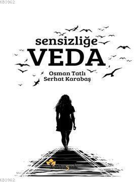 Sensizliğe Veda