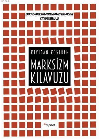 Marksizm Kılavuzu; Kıyıdan Köşeden